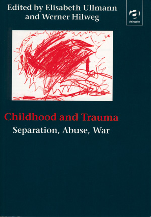 Childhood and Trauma - Separation, Abuse, War